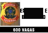 Policia Federal – Escrivão e Delegado – 600 vagas